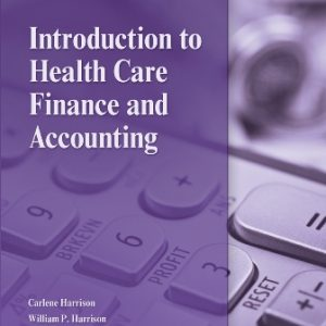 Test Bank for Introduction to Health Care Finance and Accounting 1st Edition Harrison
