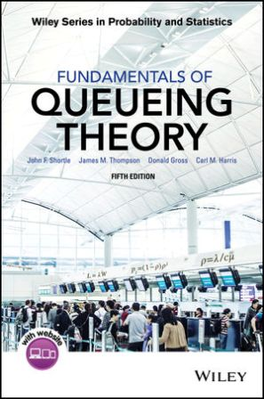 Solution Manual for Fundamentals of Queueing Theory 5th Edition Shortle