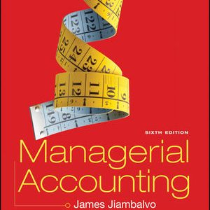 Solution Manual for Managerial Accounting 6th Edition