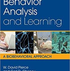 Test Bank for Behavior Analysis and Learning: A Biobehavioral Approach 6th Edition Pierce