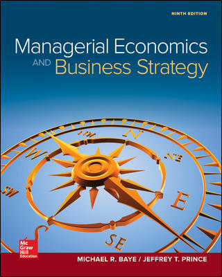 Solution Manual for Managerial Economics & Business Strategy 9th Edition Baye