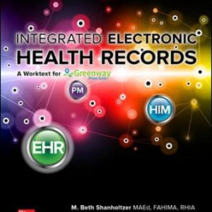 Test Bank for Integrated Electronic Health Records 3rd Edition Shanholtzer