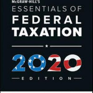 Solution Manual for McGraw-Hill's Essentials of Federal Taxation 2020 Edition