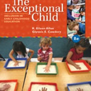 Solution Manual for The Exceptional Child: Inclusion in Early Childhood Education 8th Edition Allen