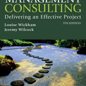 Solution Manual for Management consulting: delivering an effective project