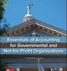 Solution Manual for Essentials of Accounting for Governmental and Not-for-Profit Organizations 14th Edition Copley