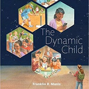 Test Bank for Dynamic Child 1st Edition Frank Manis ISBN: 9780134423951