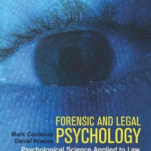 Test Bank for Forensic and Legal Psychology Psychological Science Applied to the Law 1st Edition by Costanzo