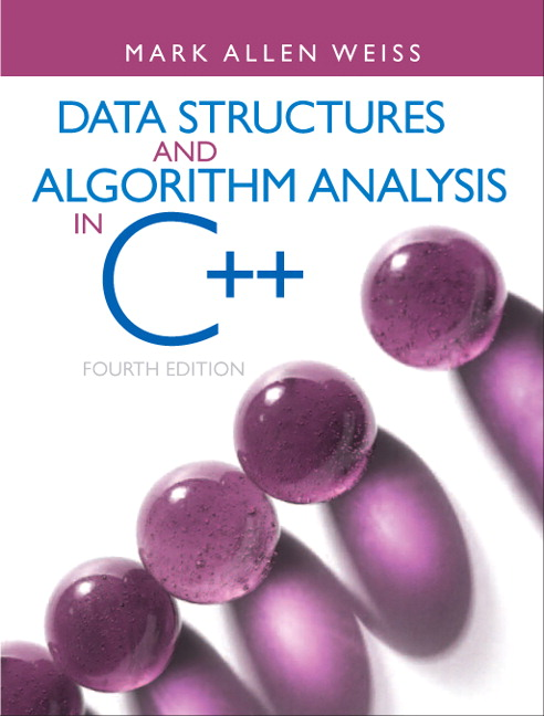 Solution Manual for Data Structures and Algorithm Analysis in C++ 4th Edition Weiss