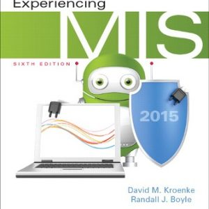 Solution Manual for Experiencing MIS