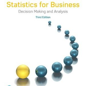 Solution Manual for Statistics for Business: Decision Making and Analysis