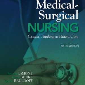 Solution Manual for Medical-Surgical Nursing: Critical Thinking in Patient Care
