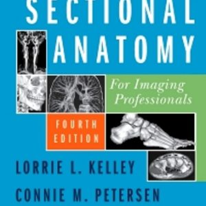 Test Bank for Sectional Anatomy for Imaging Professionals