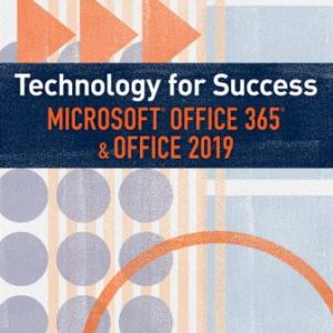 Solution Manual for Technology for Success and Illustrated Series Microsoft Office 365 & Office 2019