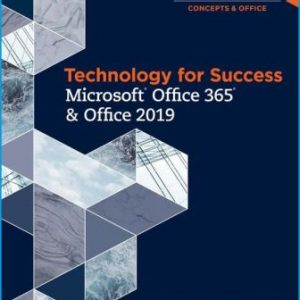 Test Bank for Technology for Success and Shelly Cashman Series Microsoft® Office 365 & Office 2019 1st Edition Cable