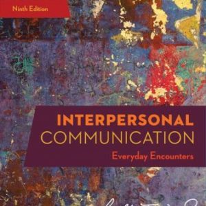 Solution Manual for Interpersonal Communication: Everyday Encounters