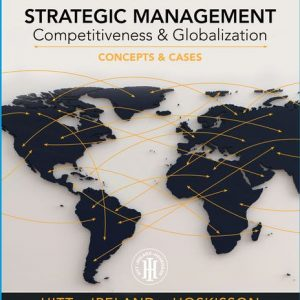 Solution Manual for Strategic Management: Concepts and Cases: Competitiveness and Globalization 13th Edition Hitt
