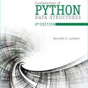 Solution Manual for Fundamentals of Python: Data Structures 2nd Edition Lambert