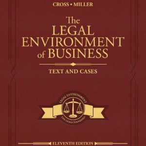 Solution Manual for The Legal Environment of Business: Text and Cases 11th Edition Cross