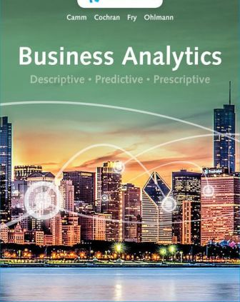 Solution Manual for Business Analytics 4th Edition Camm