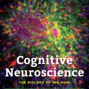 Test Bank for Cognitive Neuroscience The Biology of the Mind