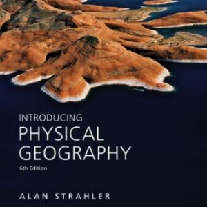 Solution Manual for Introducing Physical Geography