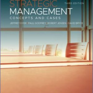Solution Manual for Strategic Management: Concepts and Cases 3rd Edition Dyer