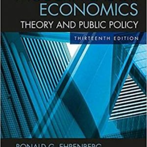Solution Manual for Modern Labor Economics: Theory and Public Policy