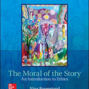 Test Bank for The Moral of the Story: An Introduction to Ethics 8th Edition Rosenstand