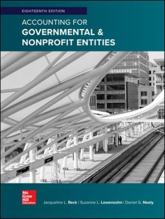 Test Bank for Accounting for Governmental and Nonprofit Entities 18th Edition Reck