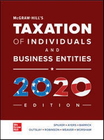 Solution Manual for McGraw-Hill's Taxation of Individuals and Business Entities 2020 Edition 11th Edition Spilker ISBN10: 1259969614 ISBN13: 9781259969614