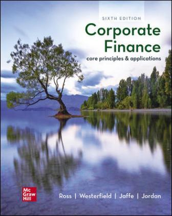 Solution Manual for Corporate Finance: Core Principles and Applications 6th Edition Ross