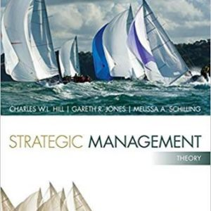 Solution Manual for Strategic Management: Theory: An Integrated Approach 11th Edition