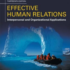 Test Bank for Effective Human Relations: Interpersonal And Organizational Applications