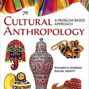 Test Bank for Cultural Anthropology: A Problem-Based Approach