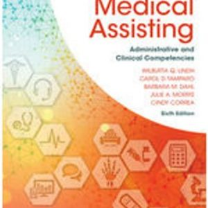 Test Bank for Comprehensive Medical Assisting: Administrative and Clinical Competencies 6th Edition Lindh