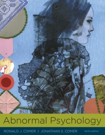 Test Bank for Abnormal Psychology 10th Edition Comer ISBN: 9781319066949