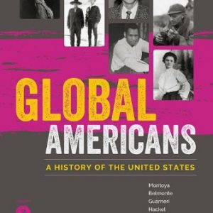 Test Bank for Global Americans, Volume 2 1st Edition Montoya