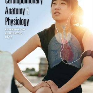 Test Bank for Cardiopulmonary Anatomy and Physiology