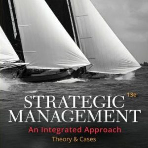 Solution Manual for Strategic Management: Theory and Cases: An Integrated Approach