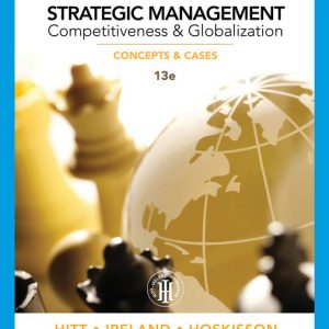 Solution Manual for Strategic Management: Competitiveness and Globalization