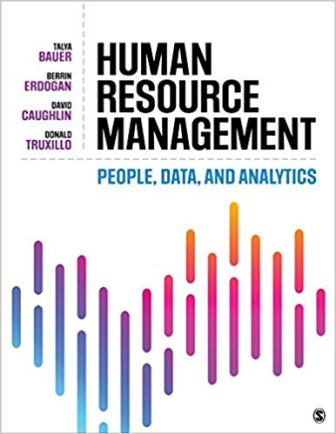 Test Bank for Human Resource Management: People, Data, and Analytics 1st Edition Bauer