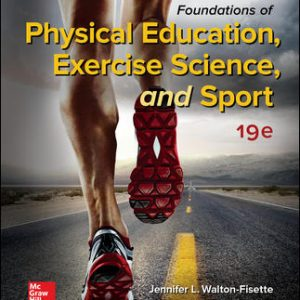 Solution Manual for Foundations of Physical Education, Exercise Science, and Sport 19th Edition Walton-Fisette