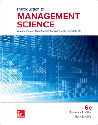 Solution Manual for Introduction to Management Science: A Modeling and Case Studies Approach with Spreadsheets 6th Edition Hillier