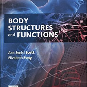 Solution Manual for Body Structures and Functions 13th Edition Scott