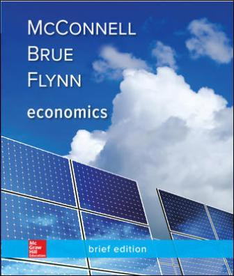 Test Bank for Economics, Brief Edition 3rd Edition McConnell