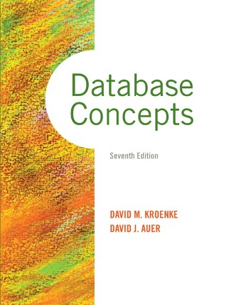 Test Bank for Database Concepts 7th Edition Kroenke ISBN-10: 0133544621