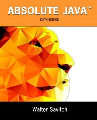 Solution Manual for Absolute Java 6th Edition Savitch ISBN-10: 0134041674