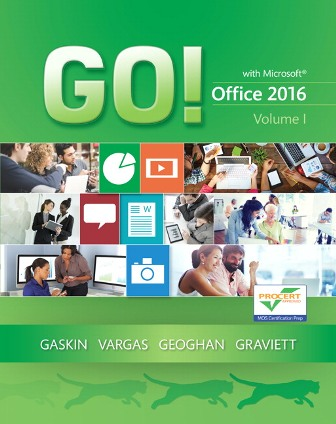 Solution Manual for GO! with Office 2016 Volume 1 Gaskin ISBN-10: 0134320778
