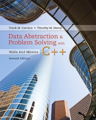 Solution Manual for Data Abstraction and Problem Solving with C++: Walls and Mirrors 7th EditionCarrano ISBN-10: 0134463978